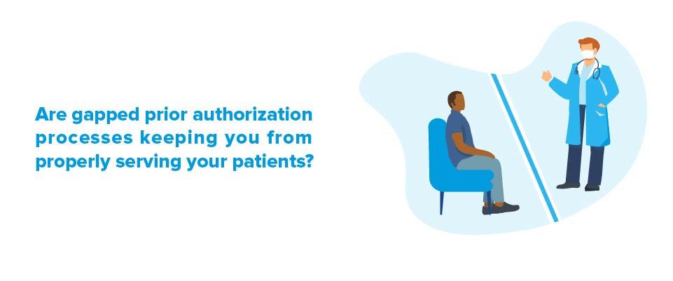 patient and doctor separated because of prior authorization issues