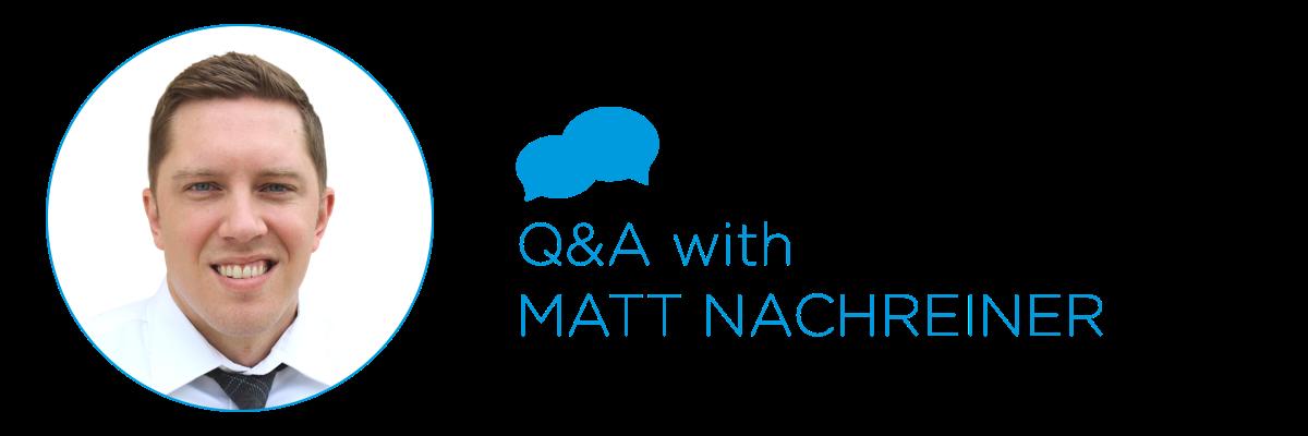 Matt Nachreiner image for Q&A