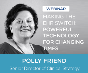 Webinar: Making the EHR Switch: Powerful Technology for Changing Times