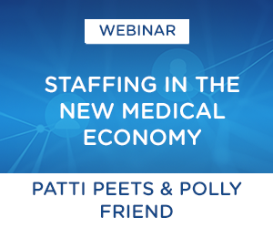 Webinar: Staffing in the New Medical Economy