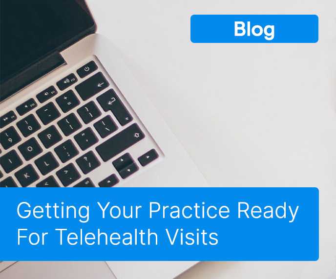 Getting Your Practice Ready For Telehealth Visits