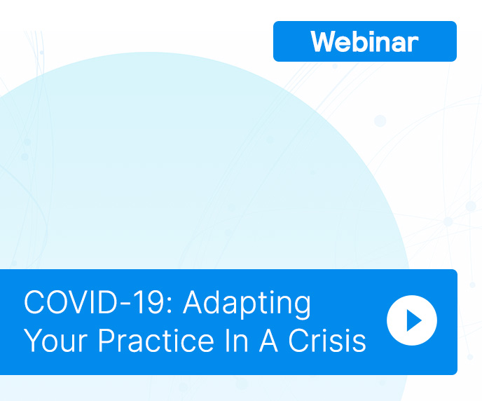 COVID-19: Adapting Your Practice In A Crisis